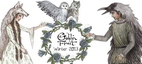 Goblin Fruit Winter 2013