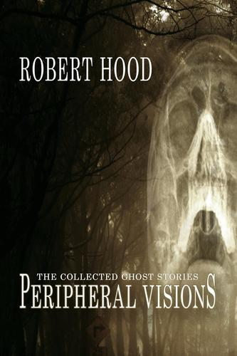 Peripheral Visions The Collected Ghost Stories-small