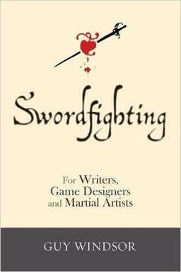 Swordfighting for Writers Game Designers and Martial Artists-small
