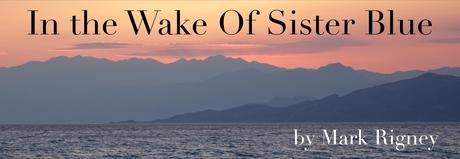 In The Wake of Sister Blue Mark Rigney-small
