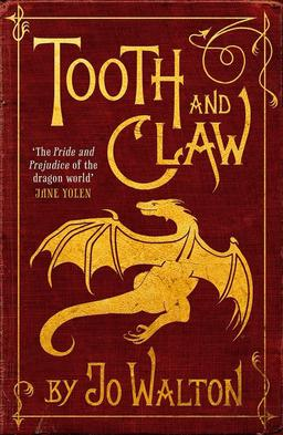Tooth and Claw Jo Walton-small