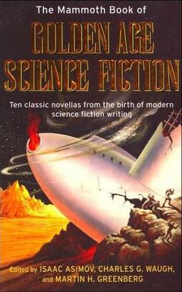 The Mammoth Book of Golden Age Science Fiction-small