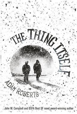 The Thing Itself Adam Roberts-small