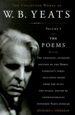 W.B. Yeats: The Poems