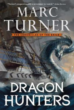 Dragon Hunters, book 2 of The Chronicle of the Exile, Book Two (The Chronicles of the Exile, will be released Feb 9, 2016