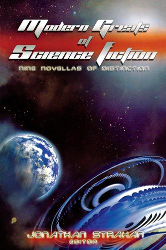 Modern Greats of Science Fiction Nine Novellas of Distinction-small