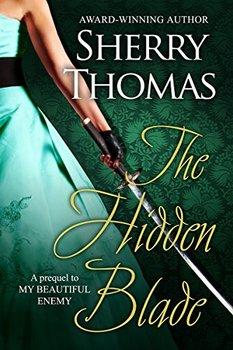 Sherry Thomas The Hidden Blade-small