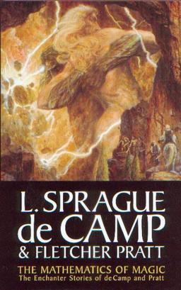 The Mathematics of Magic The Enchanter Stories of de Camp and Pratt-small