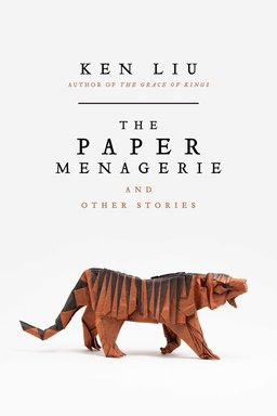 The Paper Menagerie and Other Stories-small