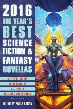 The Year's Best Science Fiction & Fantasy Novellas 2016-small