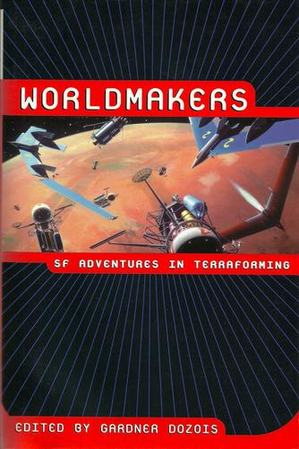 Worldmakers SF Adventures in Terraforming