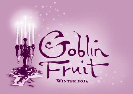 Goblin Fruit Winter 2016-small