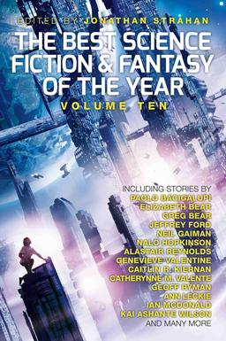 The Best Science Fiction and Fantasy of the Year Volume Ten-small