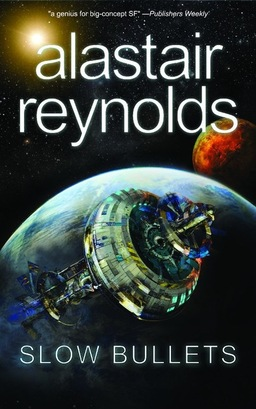 Slow Bullets Alastair Reynolds-small