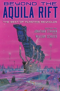 beyond-the-aquila-rift-the-best-of-alastair-reynolds-cover-by-alastair-reynolds-small