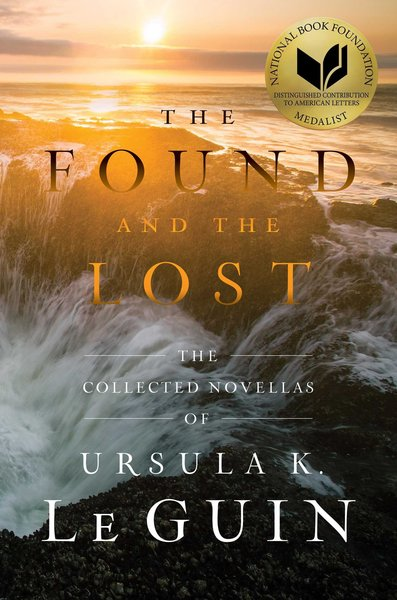 the-found-and-the-lost-the-collected-novellas-of-ursula-k-le-guin-small