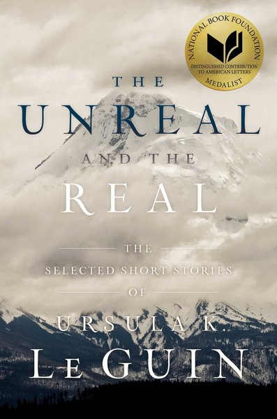 the-unreal-and-the-real-the-selected-short-stories-of-ursula-k-le-guin-small