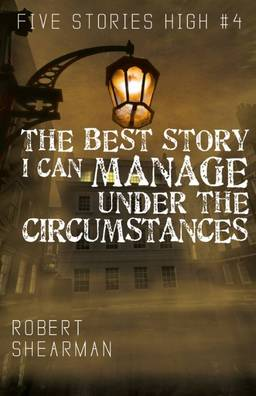 the-best-story-i-can-manage-robert-shearman-small