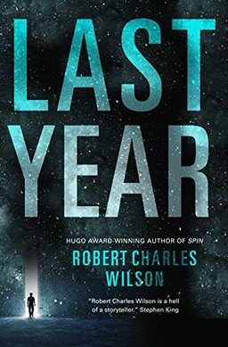 last-year-robert-charles-wilson-small