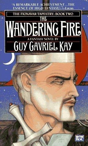 the-wandering-fire-guy-gavriel-kay-roc
