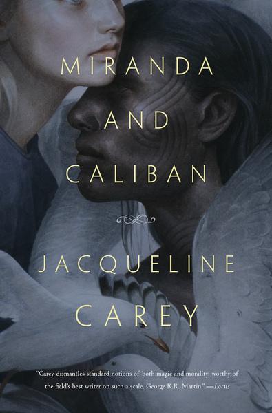 Miranda and Caliban Jacqueline Carey-small