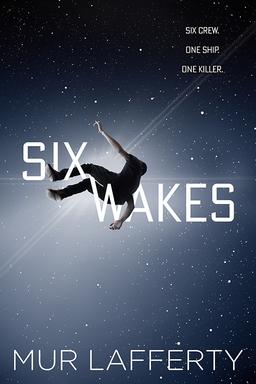 Six Wakes Mur Lafferty-small