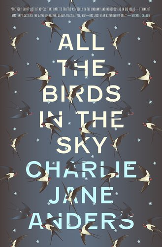 All the Birds in the Sky Charlie Jane Anders-smaller