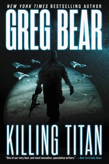 Greg Bear Killing Titan-small