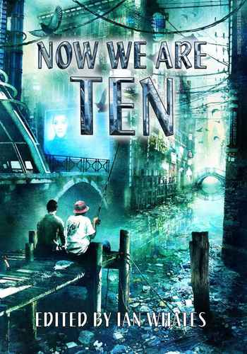 Now We Are Ten Ian Whates-small