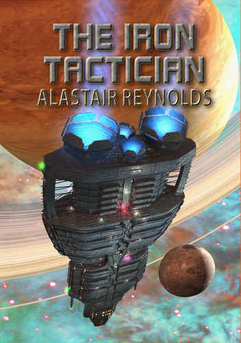 The Iron Tactician Alastair Reynolds-small