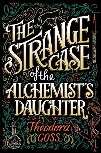 The Strange Case of the Alchemist's Daughter Theodora Goss-small