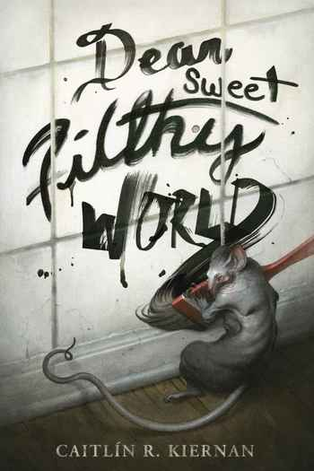 Dear Sweet Filthy World Caitlin R. Kiernan-small