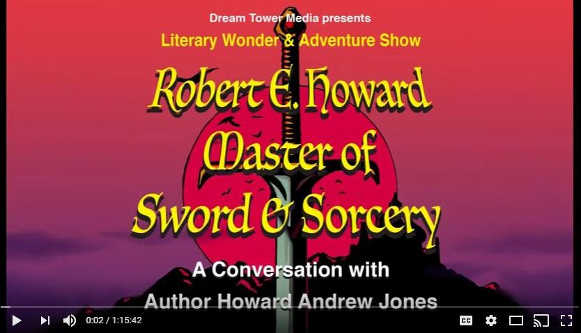 Literary Wonder & Adventure Show Howard Andrew Jones