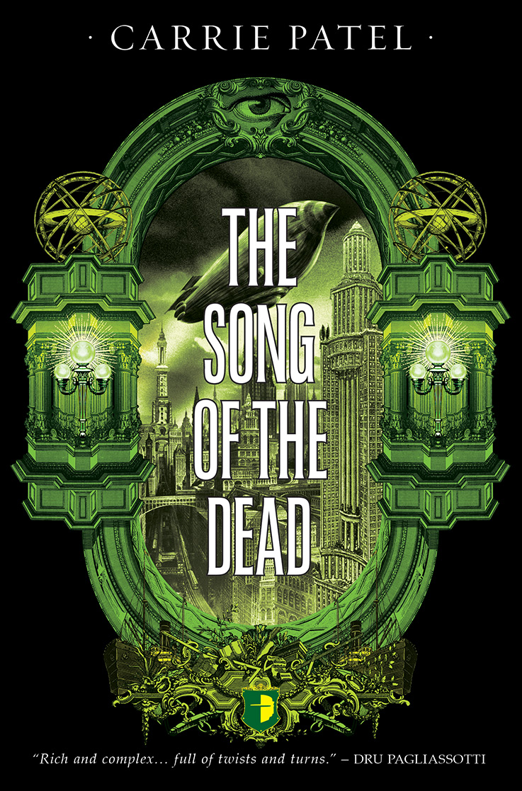 Carrie Patel: Five Things I Learned Writing Song Of The Dead