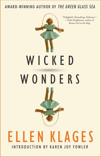 Wicked Wonders Ellen Klages-small