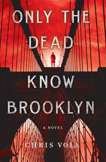 Only the Dead Know Brooklyn Chris Vola-small