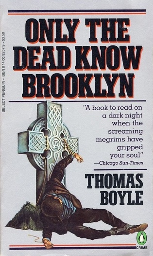 Only the Dead Know Brooklyn Thomas Boyle-small