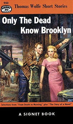 Only the Dead Know Brooklyn Thomas Wolfe-small