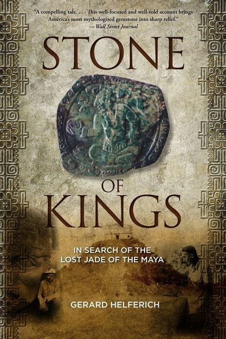 Stone of Kings In Search of the Lost Jade of the Maya-small