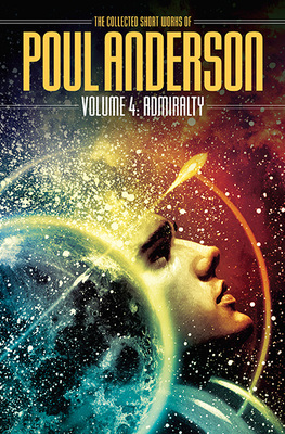 The Collected Poul Anderson 4 Admiralty-small