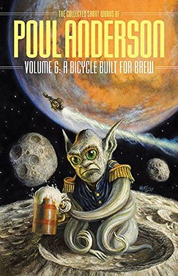 The Collected Poul Anderson 6 A Bicycle Built for Brew - small