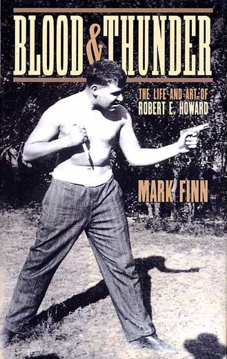 Blood & Thunder The Life and Art of Robert E. Howard-small