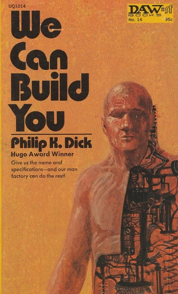 We Can Build You Philp K Dick-small