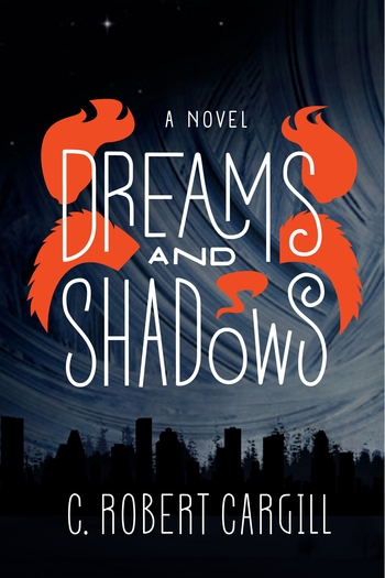 Dreams and Shadows Robert Cargill-small
