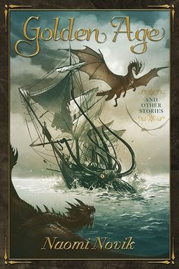 Golden Age and Other Stories Naomi Novik-small
