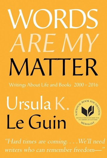Words Are My Matter Writings About Life and Books Ursula K. Le Guin-small