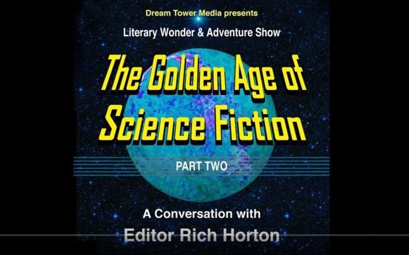 Literary Wonder and Adventure Show The Golden Age of Science Fiction Part 2 Rich Horton