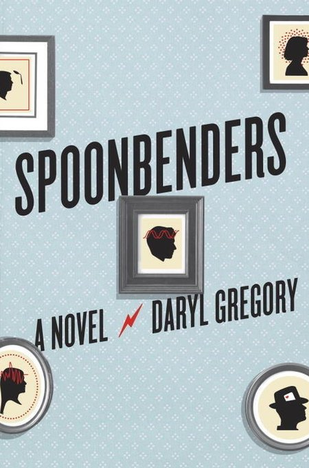 Spoonbenders Daryl Gregory-small