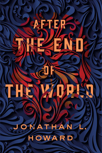 After the End of the World Jonathan L. Howard-small