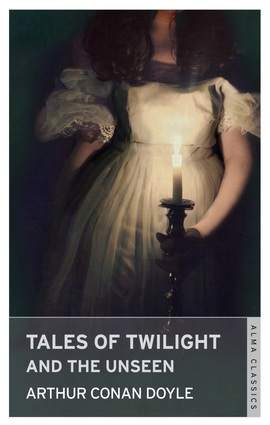 Tales of Twilight and the Unseen Arthur Conan Doyle-small